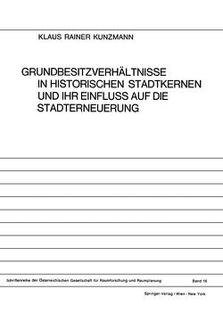 Grundbesitzverhältnisse in Historischen Stadtkernen und ihr Einfluss auf die Stadterneuerung von Kunzmann,  Klaus R