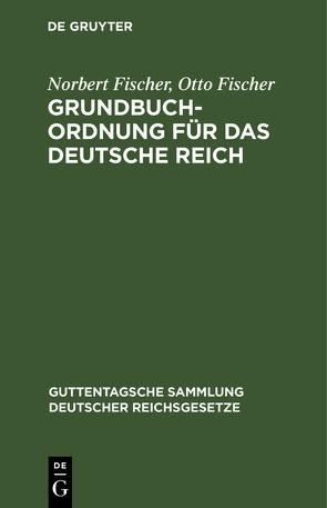 Grundbuchordnung für das Deutsche Reich von Fischer,  Norbert