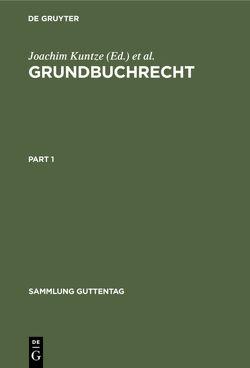 Grundbuchrecht von Eickmann,  Dieter, Ertl,  Rudolf, Hermann,  Hans, Kuntze,  Joachim