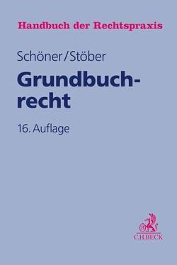 Grundbuchrecht von Haegele,  Karl, Riedel,  Ernst, Schöner,  Hartmut, Stöber,  Kurt, Volmer,  Michael, Wilsch,  Harald