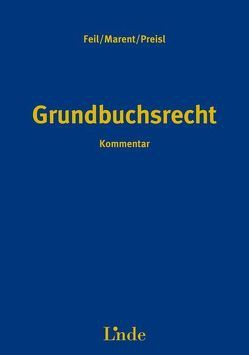 Grundbuchsrecht von Feil,  Erich, Marent,  Karl-Heinz, Preisl,  Gerhard