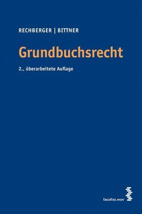 Grundbuchsrecht von Bittner,  Ludwig, Rechberger,  Walter H