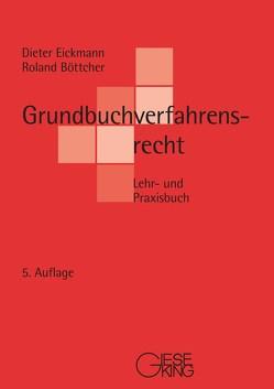 Grundbuchverfahrensrecht von Böttcher,  Roland, Eickmann,  Dieter