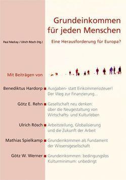 Grundeinkommen für jeden Menschen von Mackay,  Paul, Rösch,  Ulrich