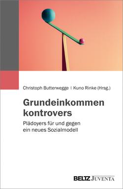 Grundeinkommen kontrovers von Butterwegge,  Christoph, Rinke,  Kuno