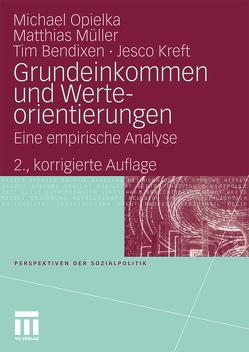 Grundeinkommen und Werteorientierungen von Bendixen,  Tim, Kreft,  Jesco, Müller,  Matthias, Opielka,  Michael