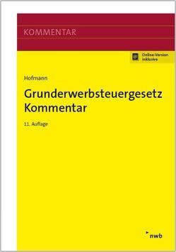 Grunderwerbsteuergesetz Kommentar von Hofmann,  Gerda, Hofmann,  Ruth
