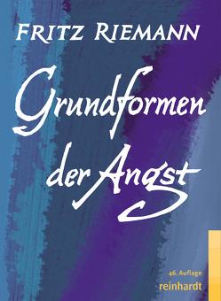 Grundformen der Angst von Riemann,  Fritz