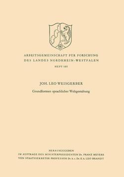 Grundformen sprachlicher Weltgestaltung von Weisgerber,  Leo