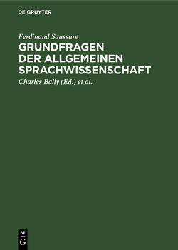 Grundfragen der allgemeinen Sprachwissenschaft von Bally,  Charles, Lommel,  Herman, Saussure,  Ferdinand