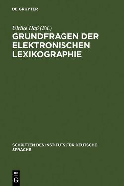 Grundfragen der elektronischen Lexikographie von Hass,  Ulrike