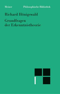 Grundfragen der Erkenntnistheorie von Hönigswald,  Richard, Schmied-Kowarzik,  Wolfdietrich