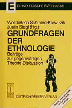 Grundfragen der Ethnologie von Koepping,  Klaus P, Schmied-Kowarzik,  Wolfdietrich, Stagl,  Justin