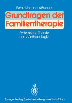 Grundfragen der Familientherapie von Brunner,  Ewald J.