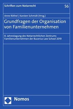 Grundfragen der Organisation von Familienunternehmen von Röthel,  Anne, Schmidt,  Karsten