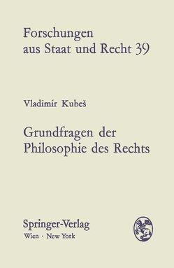 Grundfragen der Philosophie des Rechts von Kubeš,  Vladimir