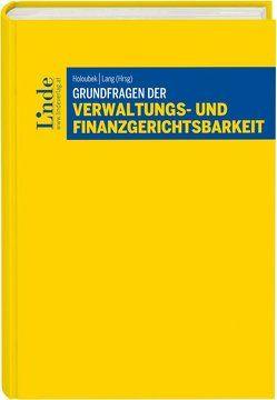 Grundfragen der Verwaltungs- und Finanzgerichtsbarkeit von Holoubek,  Michael, Lang,  Michael