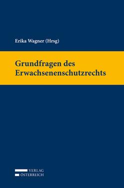 Grundfragen des Erwachsenenschutzrechts von Wagner,  Erika