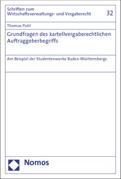 Grundfragen des kartellvergaberechtlichen Auftraggeberbegriffs von Puhl,  Thomas