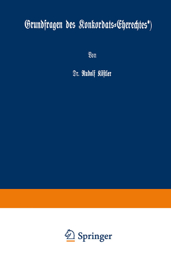 Grundfragen des Konkordats-Eherechtes von Köstler,  Rudolf