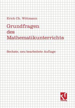 Grundfragen des Mathematikunterrichts von Wittmann,  Erich C