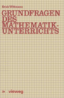 Grundfragen des Mathematikunterrichts von Wittmann,  Erich CH.
