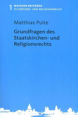 Grundfragen des Staatskirchen- und Religionsrechts von Pulte,  Matthias