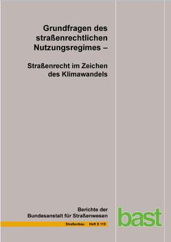 Grundfragen des straßenrechtlichen Nutzungsregimes von Durner,  Wolfgang