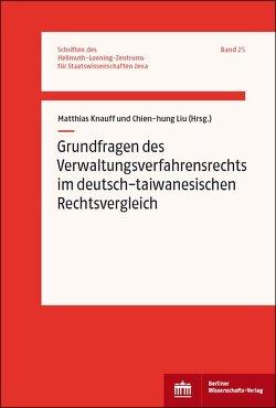 Grundfragen des Verwaltungsverfahrensrechts im deutsch-taiwanesischen Rechtsvergleich von Knauff,  Matthias, Lui,  Chien-hung