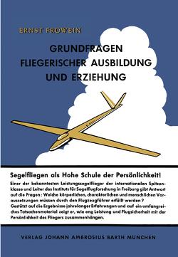 Grundfragen fliegerischer Ausbildung und Erziehung von Frowein,  E.