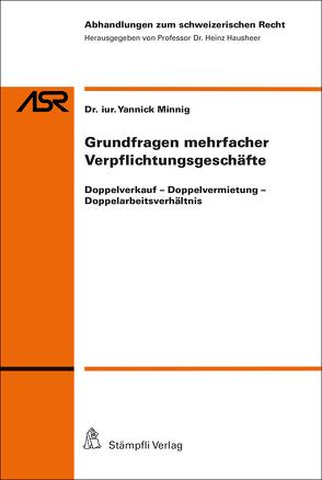 Grundfragen mehrfacher Verpflichtungsgeschäfte von Hausheer,  Heinz, Minnig,  Yannick
