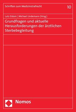Grundfragen und aktuelle Herausforderungen der ärztlichen Sterbebegleitung von Eidam,  Lutz, Lindemann,  Michael