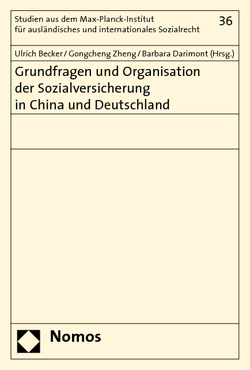 Grundfragen und Organisation der Sozialversicherung in China und Deutschland von Becker,  Ulrich, Darimont,  Barbara, Zheng,  Gongcheng
