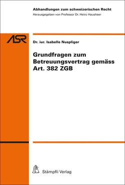 Grundfragen zum Betreuungsvertrag gemäss Art. 382 ZGB von Nuspliger,  Isabelle