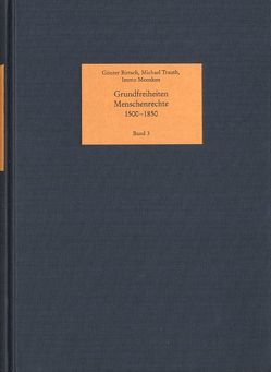 Grundfreiheiten – Menschenrechte, 1500-1850 von Birtsch,  Günter, Meenken,  Immo, Trauth,  Michael