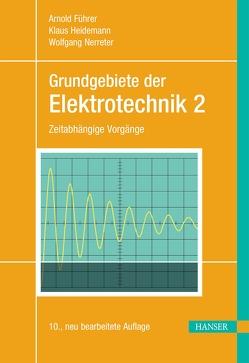 Grundgebiete der Elektrotechnik von Borcherding,  Holger, Führer,  Arnold, Heidemann,  Klaus, Meier,  Uwe, Nerreter,  Wolfgang