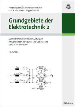 Grundgebiete der Elektrotechnik 2 von Clausert,  Horst, Hinrichsen,  Volker, Stenzel,  Jürgen, Wiesemann,  Gunther