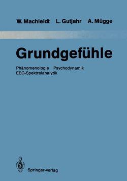 Grundgefühle von Gutjahr,  Leopold, Hinrichs,  Hermann, Machleidt,  Wielant, Mügge,  Andreas
