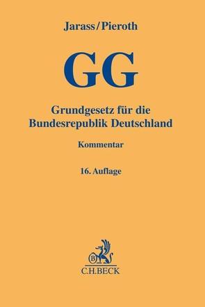 Grundgesetz für die Bundesrepublik Deutschland von Jarass,  Hans D, Kment,  Martin, Pieroth,  Bodo