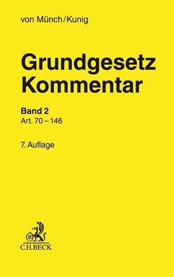 Grundgesetz-Kommentar Band 2: Art. 70 bis 146