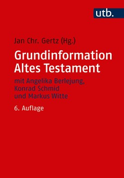 Grundinformation Altes Testament von Gertz,  Jan Christian
