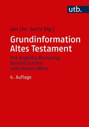 Grundinformation Altes Testament von Gertz,  Jan Christian