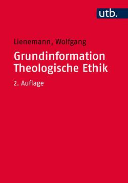 Grundinformation Theologische Ethik von Lienemann,  Wolfgang