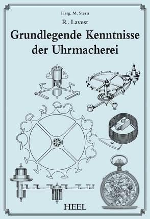 Grundkenntnisse der Uhrmacherei von Lavrest,  R., Stern,  M.