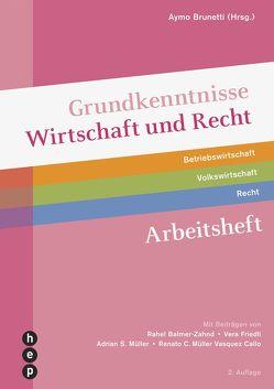Grundkenntnisse Wirtschaft und Recht (Neuauflage) von Brunetti,  Aymo