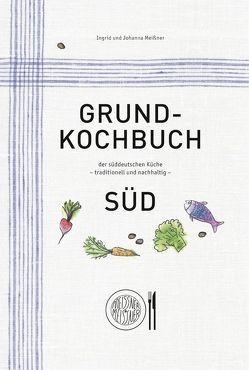 Grundkochbuch Süd von Meißner,  Ingrid und Johanna