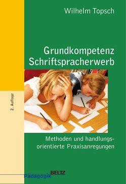 Grundkompetenz Schriftspracherwerb von Topsch,  Wilhelm