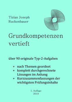 Grundkompetenzen vertieft von Ruckenbauer,  Tizian Joseph
