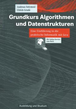 Grundkurs Algorithmen und Datenstrukturen von Grude,  Ulrich, Solymosi,  Andreas