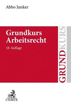 Grundkurs Arbeitsrecht von Junker,  Abbo